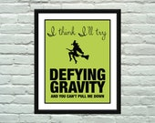 WICKED Defying Gravity Inspirational Quote Poster / Print - silentlyscreaming