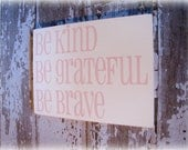 Typography Wall Decor- Be Kind Be Grateful Be Brave- Distressed Wood Sign- Pink