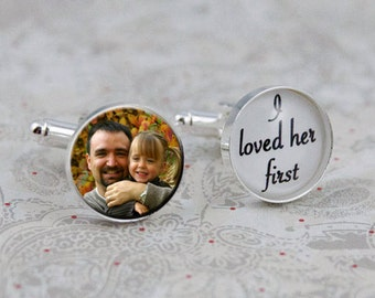 I Loved Her First, Custom Photo Cufflinks, Gift for Dad, Father of the Bride, Personalized Gift