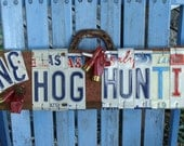 Hog Hunting ,Gone Hog Hunting License Plate Wood Sign,Hunting,Hog season,Trophy Hunt,Outdoorsmen,Hunters,Bow Hunt,Man,Dad,Son