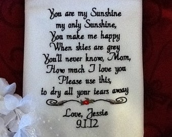 Wedding Hanky For Mother of the Bride  - You Are My Sunshine My Only Sunshine -  Handkerchief By Canyon Embroidery