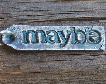 maybe, inspirational, silver charm