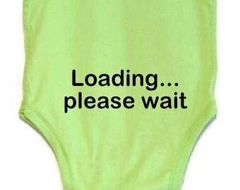 Funny Baby Bodysuit onesie Loading Please Wait Humorous Text Screenprinted Bodysuit