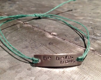 Be Here. Now. Stamped Waxed Linen Bracelet