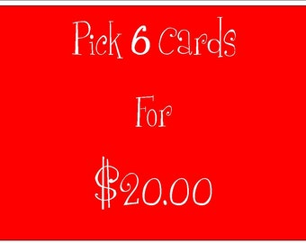 You pick 6 Card Set for 20 dollars
