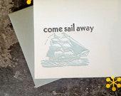 Come Sail Away Letterpress Card