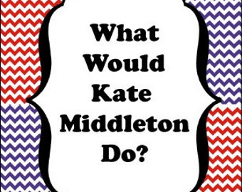 "Witty note card, ""what would kate middleton do"" everyday greeting"