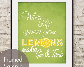 When Life gives you Lemons make Gin and Tonic - Art Print (Featured in Grass Green) Buy 3 get one FREE