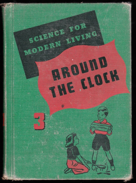 1951 Around the CLOCK Childrens SCIENCE School hardback Book  Illustrated
