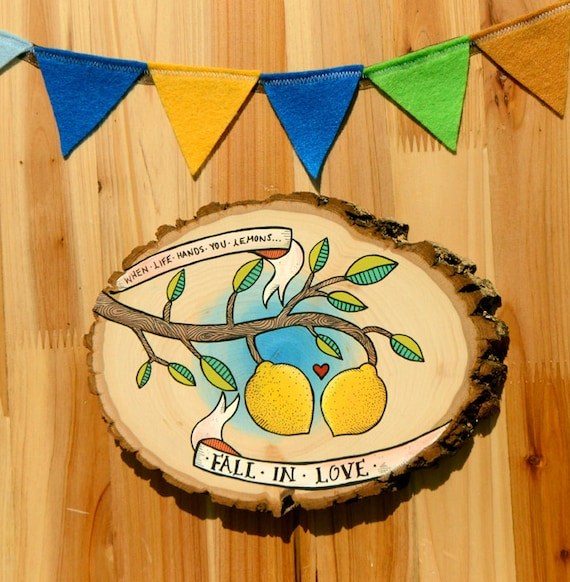 when life hands you lemons...fall in love / original wall art painting on wood