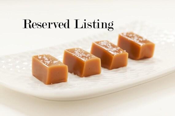 Reserved Listing Fleur de Sel Caramels - For SAMMY