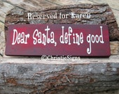 Dear Santa, define good handpainted sign