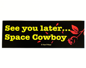 Cowboy Bebop Anime Bumper Sticker (See you later...Space Cowboy)