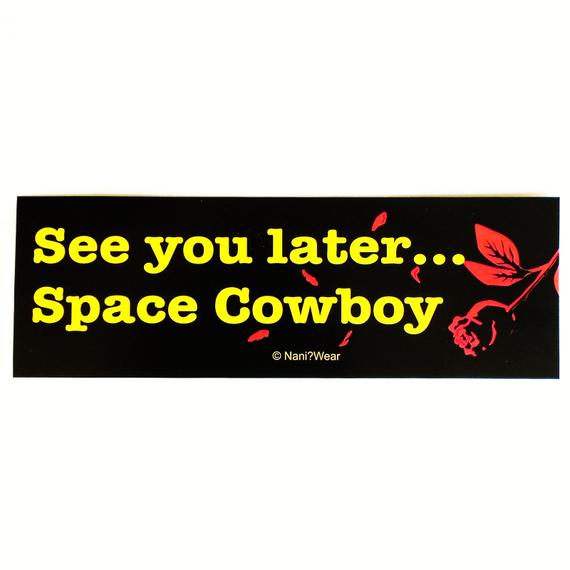Cowboy Bebop Anime Bumper Sticker (See you later...Space Cowboy)