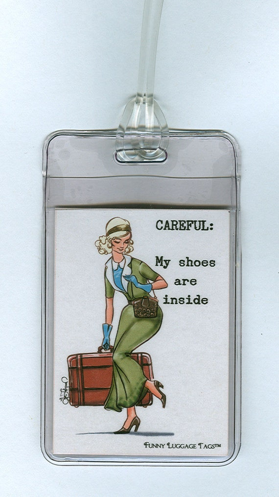 NEW SUPER STURDY  Funny Luggage Tag - Careful My shoes are inside