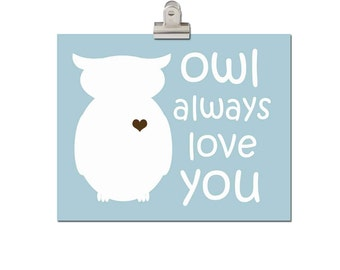 Owl Print, Childrens Art Print Poster, Kids Wall Art, Modern Nursery, Woodland Nursery, Love Print, heart, Woodland, Owl Always Love You