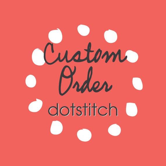 Custom order for Tara