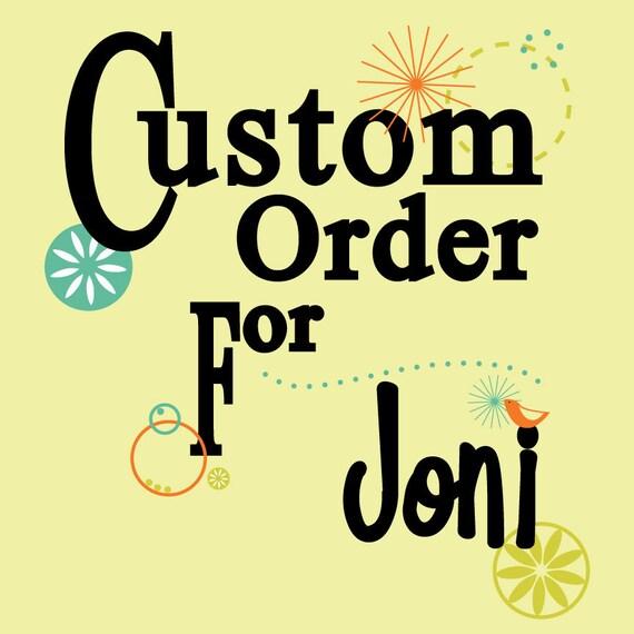 Custom Order for Joni