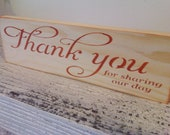"Rustic country Wedding Thank You Sign - "" Thank You for sharing out day"""