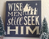 Christmas Decor-Wise Men Still Seek Him Sign-Great Christmas or Hostess Gift