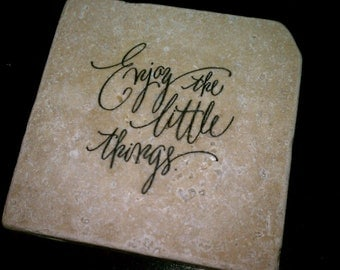 """Tile Coasters,  Enjoy the Little Things, 4"""" x 4"""" Tumbled Natural Stone"""