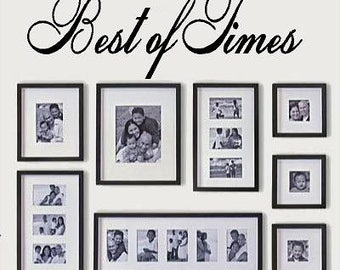 Best of times-Vinyl Lettering wall words graphics Home decor itswritteninvinyl