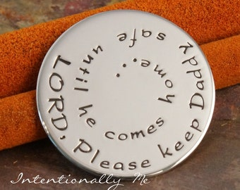 Nickel Round Token - Hand Stamped Golf Marker - Personalized Coin - Double Sided- Lord, Please Keep Daddy safe....