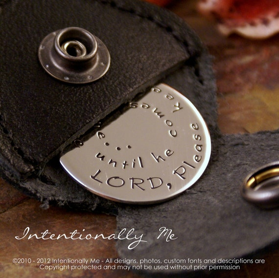 Lord please keep Daddy safe.... - Nickel round token with leather keychain case (hand stamped, double sided, personalized)