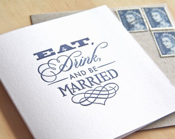 Wedding Letterpress card Eat, congratulations, Drink and be Married. navy blue, royal blue, dark blue, made in Australia