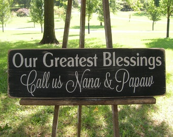 Our Greatest Blessings Call Us Nana & Papaw or Papa OR Custom Names Distressed Wood Sign