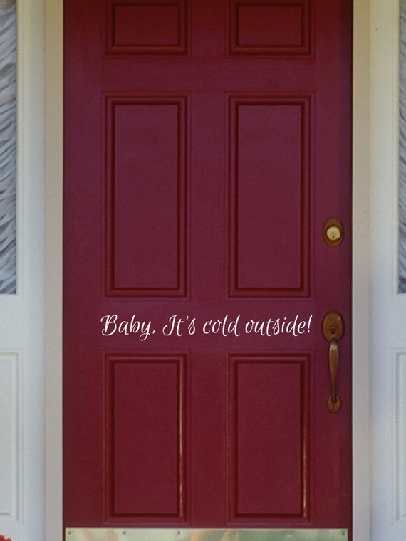 Items Similar To Front Door Vinyl Decal Baby It 39 S Cold Outside On Etsy