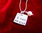 Sterling Silver Hand Stamped Necklace Gift of Encouragement I Can Do This