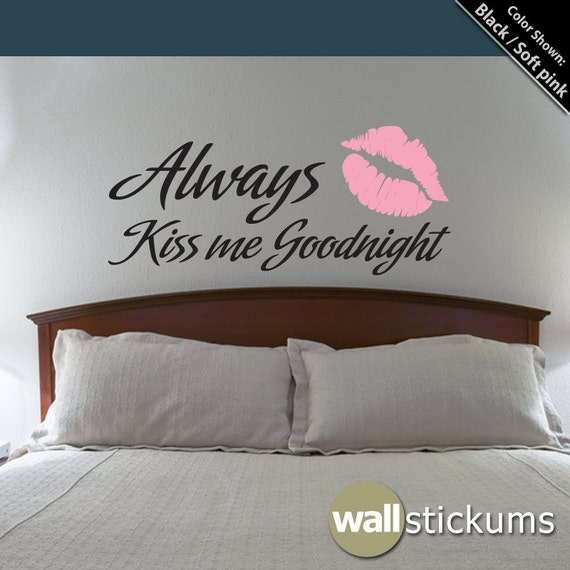Bedroom Wall Decal Lips Vinyl Always Kiss Me Goodnight Quote