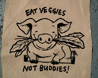 Adorable pig patch eat veggies not buddies awwww cute
