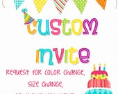CUSTOM INVITE REQUEST - request for color change, size change, or theme not listed