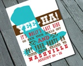 YEE-HA - Western Cowgirl Theme BACHELORETTE Invitation: Digital printable file/Printing Available Upon Request