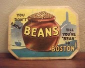 You Don't Know Beans Till You've Bean to Boston Placard