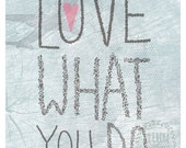 "Love what you do 8""x10"" collage print"