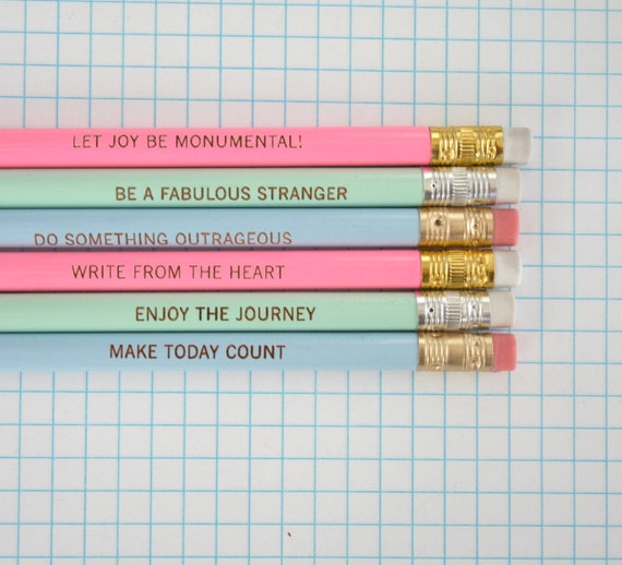 Let joy be monumental. Write from the heart. Enjoy the journey. Different pink, pastels with now with white erasers.