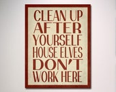 Harry Potter Typography Poster Print / House Elves Don't Work Here Wall Art / Minimalist Design