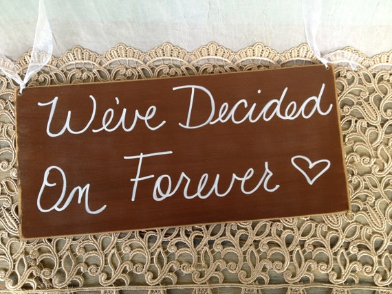 Rustic Brown and White We've Decided On Forever Wedding Hang Sign