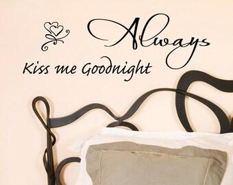 Always kiss me goodnight wall decal sticker quote. WW1007