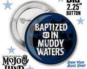 """blues button - Muddy Waters - 2.25"""" button from mojohand.com - high quality"""