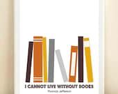 Burnt Orange, Mustard Yellow, Blue 'I Cannot Live Without Books, Thomas Jefferson' print poster