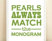 Green 'Pearls Always Match the Monogram' print poster
