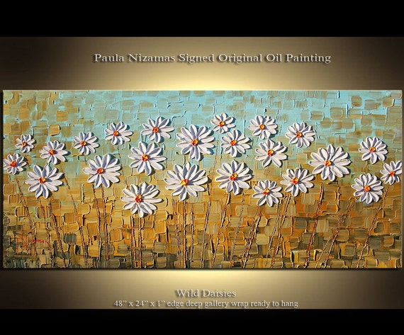 Original  Modern Palette Knife Textured Thick Oil Wild Spring Dasies floral fine art by P. Nizamas 4FT