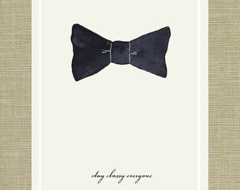 Stay Classy Everyone - Menswear Bow Tie Quote Art Print 11 x 14