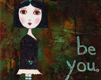 "SALE Dark Whimsy 8 ""x 12"" Fine Art Print - ""Be You"" - Dark Textured Affirmation Wall Art, Goth Girl Decor, Positive Self-Esteem Art"