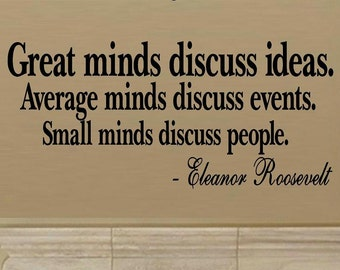 vinyl wall decal quote Great minds discuss ideas Average minds discuss events Small minds discuss people wall decor home decor wall quote