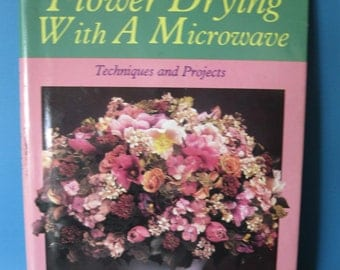 Flower Drying With a Microwave Hardback Book Diy How to.